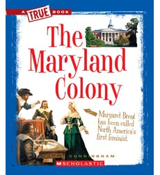 A True Book-The Thirteen Colonies: The Maryland Colony