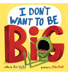 I Don't Want To...: I Don't Want to Be Big