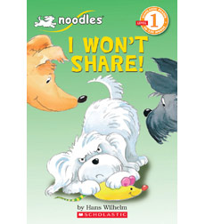 Scholastic Reader!® Level 1—Noodles: I Won't Share!
