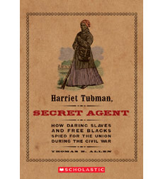 Harriet Tubman: Secret Agent
