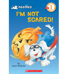 Scholastic Reader!® Level 1—Noodles: I'm Not Scared
