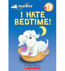 Scholastic Reader! Level 1-Noodles: I Hate Bedtime!
