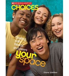 Scholastic Choices: Your Space