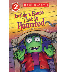 Scholastic Reader!® Level 2: Inside a House That Is Haunted