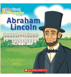 My First Biography: Abraham Lincoln �