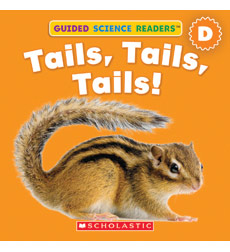 Guided Science Readers: Animals—Level D: Tails, Tails, Tails!
