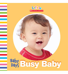 Little Scholastic-Baby Days: Busy Baby