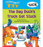 Word Family Tales: The Day Duck's Truck Got Stuck (-uck)