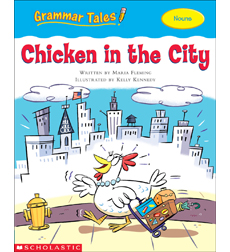 Grammar Tales: Chicken in the City (Nouns)