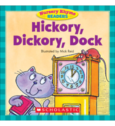 Nursery Rhyme Readers: Hickory, Dickory, Dock