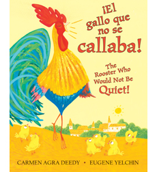 ¡El gallo que no se callaba! / The Rooster Who Would Not Be Quiet!