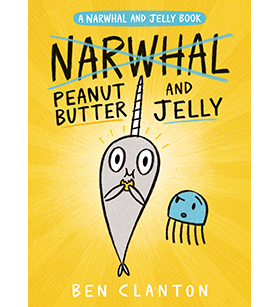 Narwhal and Jelly: Peanut Butter and Jelly