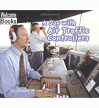Welcome Books™—Hard Work: A Day with Air Traffic Controllers