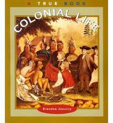 A True Book-American History: Colonial Life