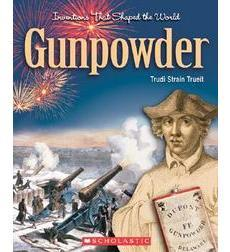 Inventions That Shaped the World: Gunpowder