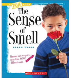 A True Book™—Health and the Human Body: The Sense of Smell
