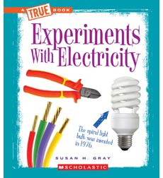 A True Book-Experiments: Experiments with Electricity