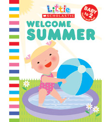 Little Scholastic—Seasons: Welcome Summer