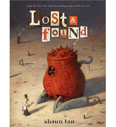 Lost & Found: Three By Shaun Tan �
