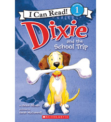 Dixie-I Can Read!: Dixie and the School Trip