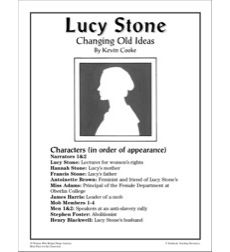 Women's Rights: Lucy Stone (1818-1893): Changing Old Ideas Play