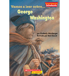 Scholastic First Biographies: Vamos a leer sobre... George Washington