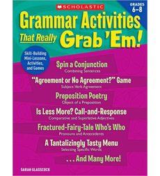 Grammar Activities That Really Grab 'Em!: Grades 6–8