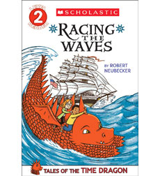 Scholastic Reader!® Level 2—Tales of The Time Dragon: Racing the Waves