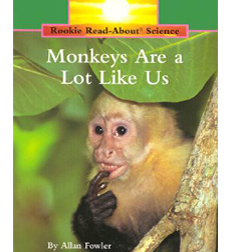 Rookie Read-About® Science—Animals: Monkeys Are a Lot Like Us