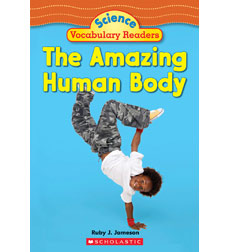 Science Vocabulary Readers: The Amazing Human Body