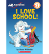 Scholastic Reader Level 1: Noodles: I Love School! (Perfect Bound)