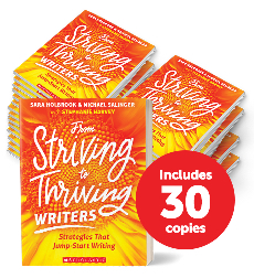 From Striving to Thriving Writers: Strategies That Jump-Start Writing (30-pack)