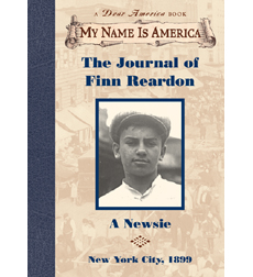 The Journal of Finn Reardon, A Newsie, New York City, 1899