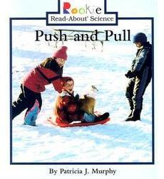 Rookie Read-About® Science—Physical Science: Push and Pull