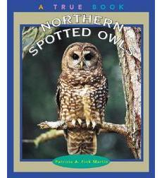 A True Book™—Animals: Northern Spotted Owls