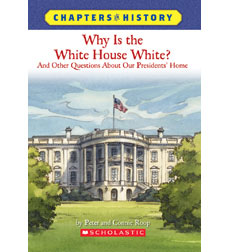 Chapters in History: Why Is the White House White?