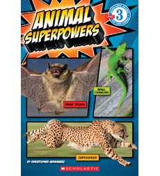 Scholastic Reader!® Level 3: Animal Superpowers