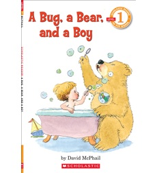 Scholastic Reader!® Level 1: A Bug, a Bear, and a Boy