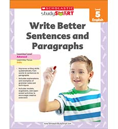 Scholastic Study Smart: Write Better Sentences and Paragraphs Grade 5