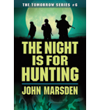 The Tomorrow Series: The Night Is for Hunting