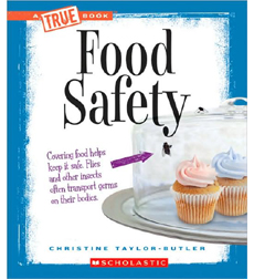 A True Book™—Health and the Human Body: Food Safety