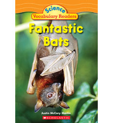 Science Vocabulary Readers: Fantastic Bats