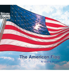 Welcome Books-American Symbols: The American Flag