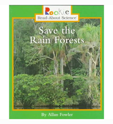 Rookie Read-About® Science—Habitats and Ecosystems: Save the Rain Forests