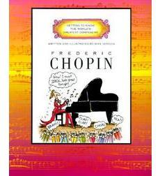 Getting to Know the World's Greatest Composers: Frédéric Chopin