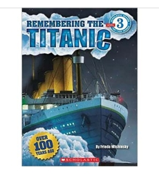 Scholastic Reader!® Level 3: Remembering the Titanic