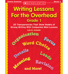 Writing Lessons for the Overhead: Grade 1