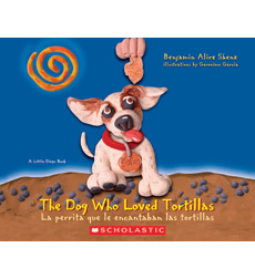 The Dog Who Loved Tortillas / La perrita que le encantaban las tortillas