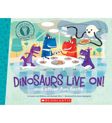 Did You Know?: Dinosaurs Live On! And Other Fun Facts