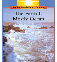 Rookie Read-About® Science—Earth Science: The Earth Is Mostly Ocean